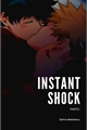 História: INSTANT SHOCK - BakuDeku