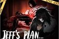 História: Jeff's plan