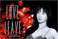 História: Love Me Or Leave Me