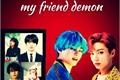 História: My friend demon(vkook-taekook)