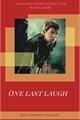 História: One Last Laugh