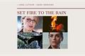 História: Set Fire To The Rain (SuperCorp)