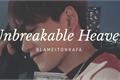 História: Unbreakable Heaven