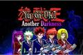 História: Yu-Gi-Oh Another Darkness