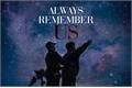 História: Always Remember Us (Nosh)