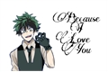 História: Because I Love You (Imagine Villain Midoriya Izuku)