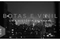 História: Botas e Vinil.