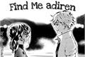 História: Find Me Adrien