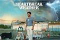 História: Heartbreak Weather