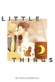 História: Little Things