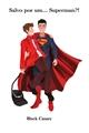 História: Salvo por um... Superman?!