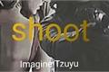 História: Shoot (Imagine Tzuyu)