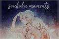 História: Soukoku Moments