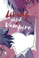 História: Living With a Vampire ; TodoDeku