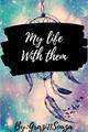 História: My Life with Them