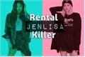História: Rental Killer - Jenlisa (G!P)