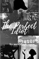 História: The perfect idiot - Sirius Black