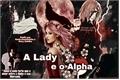 História: A Lady e o Alpha