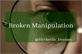 História: Broken Manipulation