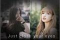 "História: Chaelisa-(""Just close your eyes"")"