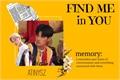 História: Find Me in You - Woosan