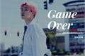 História: Game Over - Yoonmin One Shot