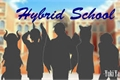 História: Hybrid School