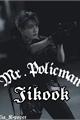 História: JIKOOK- Mr.Policman