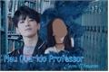 História: Meu querido Professor - Wonwoo (SEVENTEEN)