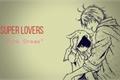 História: Super Lovers: Sueño Rosa