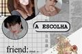 História: A Escolha - Imagine Hyunjin e Lee Know