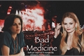 História: Bad Medicine