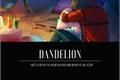 História: Dandelion