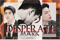 História: Desperate Mark