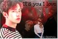 História: It's you I love - Imagine Park Chanyeol (EXO)