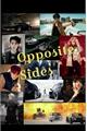 História: Opposite Sides