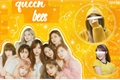 História: Queen Bees - Imagine Twice (G!P)