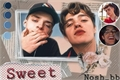 História: Sweet - Nosh