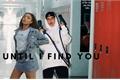 História: Until I find you - Beauany