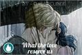 História: What love reserves us.