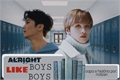 História: Alright boys like boys