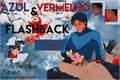 História: Azul e Vermelho: Flashback (JayDick)