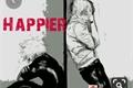 História: I want you to be Happier (TodoBaku)
