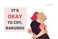 História: It's okay to cry, Bakugou