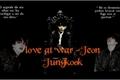 História: Love at war - Jeon Jungkook