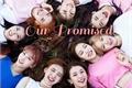 História: Our Promised - (Dahmo, Michaeng, 2Yeon, Euhyo and Satzu).