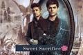 História: Sweet Sacrifice