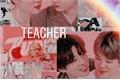 História: Teacher