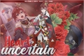 História: Uncertain Heart (Riddle Rosehearts - Imagine)