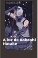 História: A luz de kakashi Hatake
